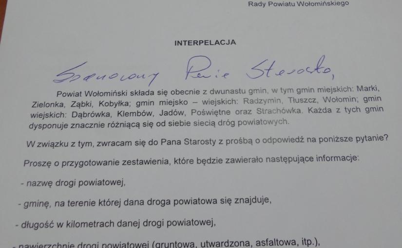 Moja interpelacja w sprawie długości sieci dróg powiatowych w poszczgólnych gmianach PowiatuWołomińskiego.
